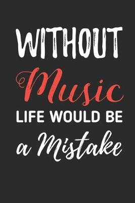 Without Music Life Would Be A Mistake by Hafiz Aldino