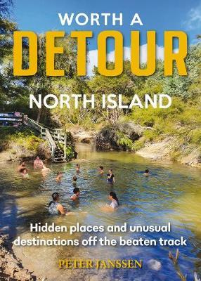 Worth a Detour North Island by Peter Janssen