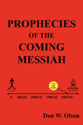 Prophecies Of The Coming Messiah by Don, W. Olson image