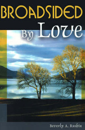 Broadsided by Love by Beverly A Rushin image