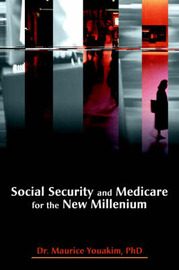 Social Security and Medicare for the New Millenium by Maurice Youakim image