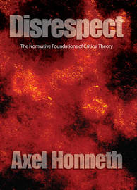Disrespect by Axel Honneth image