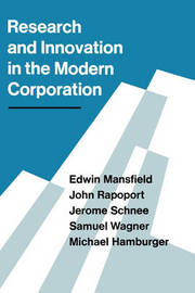 Research and Innovation in the Modern Corporation by Edwin Mansfield