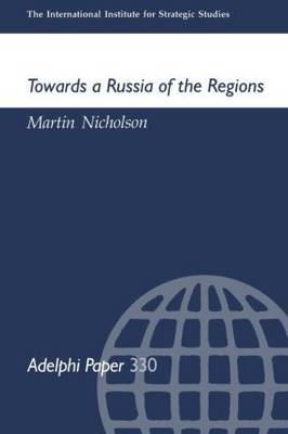 Towards a Russia of the Regions by Martin Nicholson