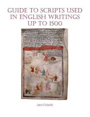 Guide to Scripts Used in English Writings up to 1500 by Jane Roberts image