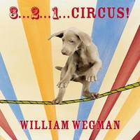 3... 2... 1... Circus! by William Wegman image