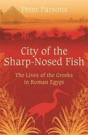 City of the Sharp-Nosed Fish by Peter Parsons image