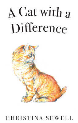 A Cat with a Difference by Christina Sewell