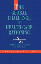 The Global Challenge Health Care Rationing by Angela Coulter