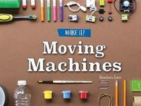 Moving Machines by Anastasia Suen