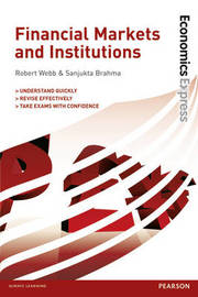 Economics Express: Financial Markets and Institutions by Robert Webb
