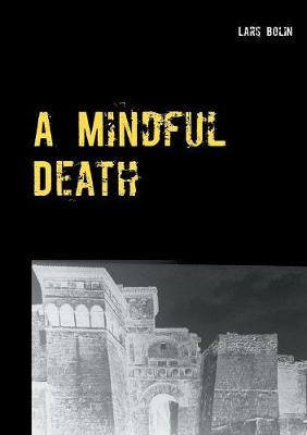 A Mindful Death by Lars Bolin