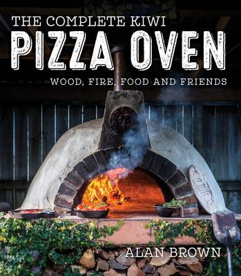 The Complete Kiwi Pizza Oven by Alan Brown image