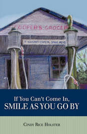 If You Can't Come In, Smile As You Go By by Cindy Rice Holster