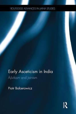 Early Asceticism in India by Piotr Balcerowicz