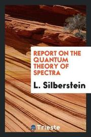 Report on the Quantum Theory of Spectra by L Silberstein image