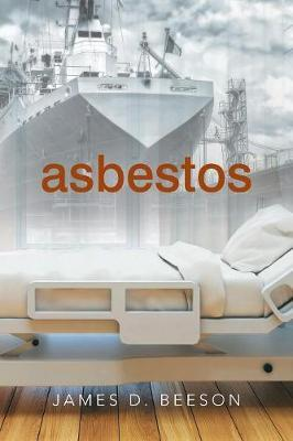 Asbestos by James D Beeson