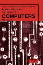 Recent Advances and Issues in Computers by Martin K Gay