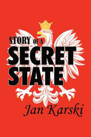 Story of a Secret State by Jan Karski image