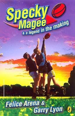 Specky Magee And A Legend In The Making by Garry Lyon image