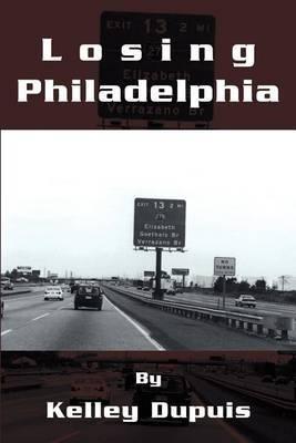 Losing Philadelphia by Kelley Dupuis image