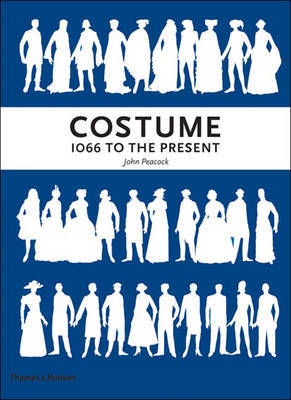 Costume 1066 to the Present (Revised Edition) by John Peacock