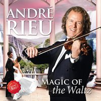 Magic Of The Waltz by André Rieu