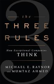 The Three Rules by Michael Raynor
