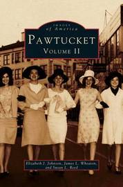 Pawtucket, Volume II by Elizabeth J Johnson