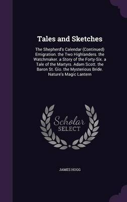 Tales and Sketches by James Hogg