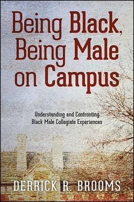 Being Black, Being Male on Campus by Derrick R. Brooms image
