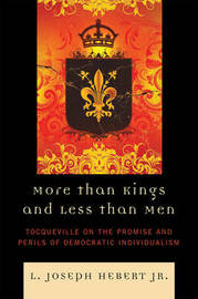 More Than Kings and Less Than Men by L. Joseph Hebert image