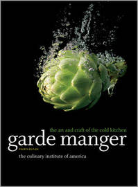 Garde Manger by The Culinary Institute of America (CIA)