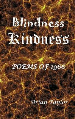 Blindness Kindness by Brian F. Taylor