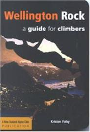 Wellington Rock: A guide for climbers 1st Ed by Kristen Foley