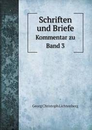 Schriften Und Briefe Kommentar Zu Band 3 by Georg Christoph Lichtenberg