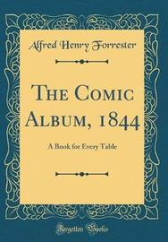 The Comic Album, 1844 by Alfred Henry Forrester image