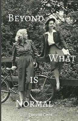 Beyond What is Normal by Phoebe Kate Cook