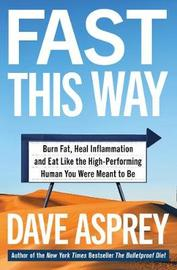 Fast This Way by Dave Asprey