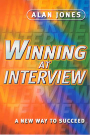 Winning at Interview: A New Way to Succeed by Alan Jones image
