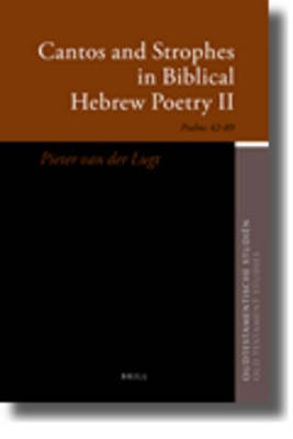 Cantos and Strophes in Biblical Hebrew Poetry II by Pieter Lugt image