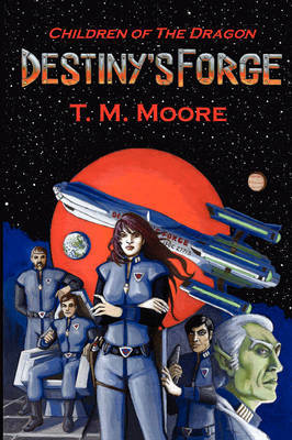 Destiny's Forge by T.M. Moore image