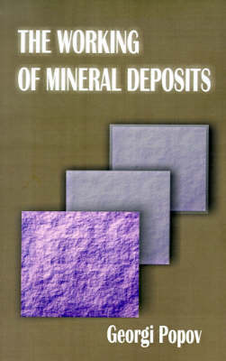 The Working of Mineral Deposits by G. Popov image