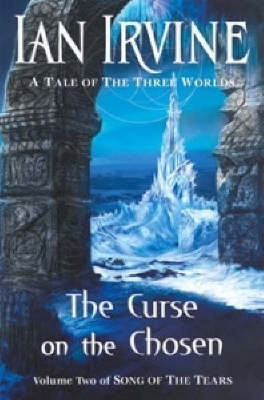 The Curse on the Chosen (Song of the Tears #2) by Ian Irvine image