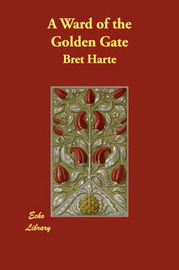 A Ward of the Golden Gate by Bret Harte image