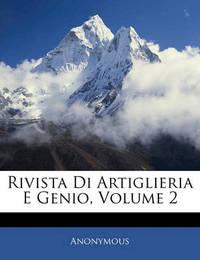 Rivista Di Artiglieria E Genio, Volume 2 by * Anonymous image
