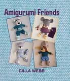 Amigurumi friends by Cilla Webb