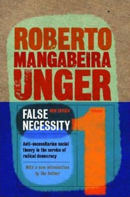 False Necessity by Roberto Mangabeira Unger image