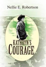 Kathryn's Courage by Nellie E Robertson image