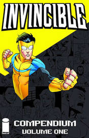 Invincible Compendium Volume 1 by Robert Kirkman